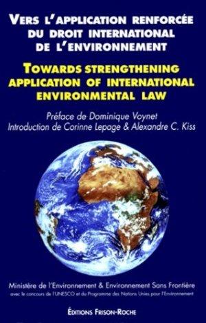 L'application renforcée du droit international de l'environnement. Harmonisation et développement des procédures internationales de contrôle, de sanction et de règlement des différends, [conférence internationale, Paris, 1996 - frison roche - 9782876713130 -
